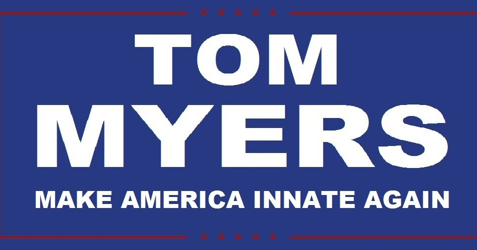 GET TICKETS:  Tom Myers- Make America Innate Again (Comedy Show/CD Recording)