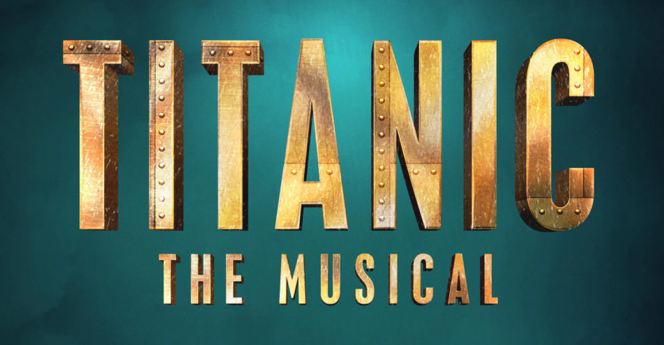 "GET TICKETS:  Scottfield Theatre Company present ""Titanic The Musical"" – April 6-8, 13-15"