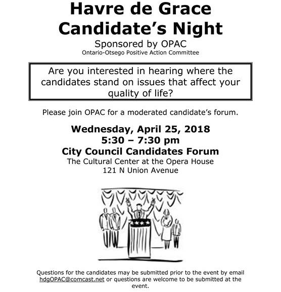 Havre de Grace Candidate's Night (sponsored by OPAC)