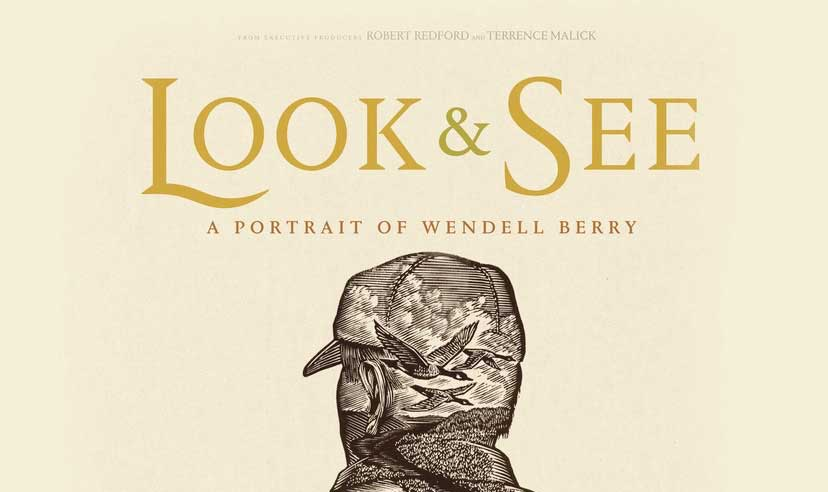 GET TICKETS:  Look & See: A Portrait of Wendell Berry