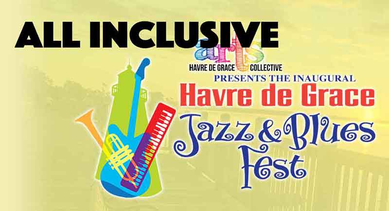 GET TICKETS: Havre de Grace Jazz & Blues Fest: All-Inclusive Ticket Package