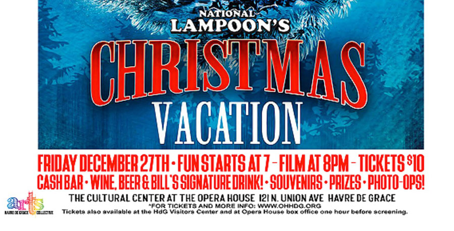 GET TICKETS: The Havre de Grace Arts Collective presents: NATIONAL LAMPOON'S Christmas Vacation (Mayor's Pick)