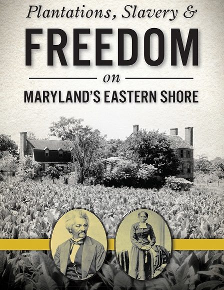 GET TICKETS: The Lockhouse Museum's Shank Lecture Series presents: Plantations, Slavery & Freedom on Maryland's Eastern Shore