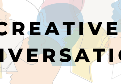 Creative Conversations: We want to hear from you!