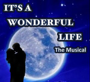 GET TICKETS: IT'S A WONDERFUL LIFE THE MUSICAL