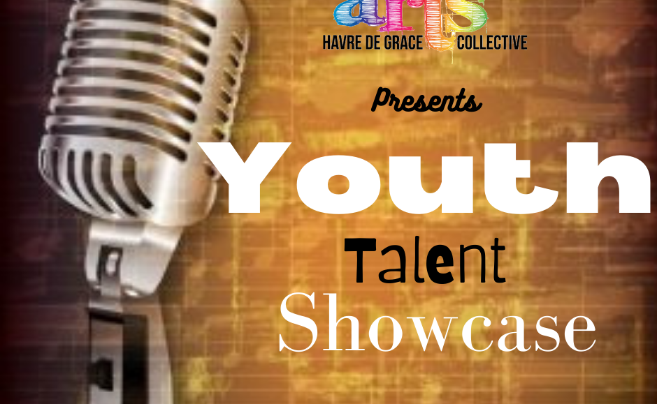 GET TICKETS: The Havre de Grace Arts Collective presents: YOUTH TALENT SHOWCASE